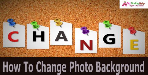 how to change photo background by anybuddyhelp