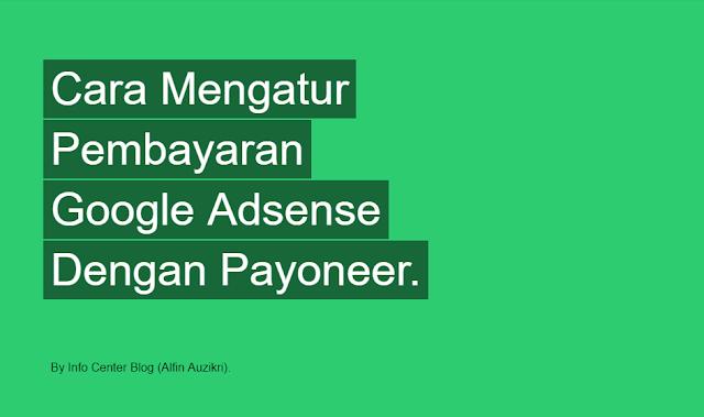 Cara Mengatur Pembayaran Google Adsense Dengan Payoneer