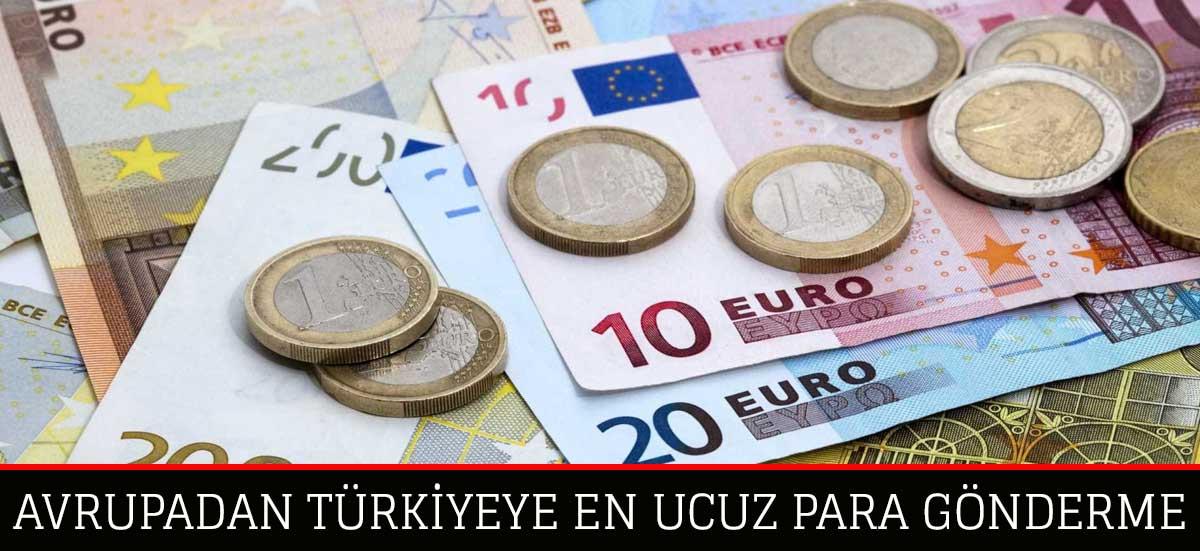 Avrupa'dan Türkiye'ye En Ucuz Nasıl Para Gönderilir?