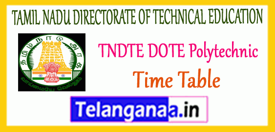 TNDTE TAMIL NADU DIRECTORATE OF TECHNICAL EDUCATION  DOTE 1st 2nd 3rd Year Exam Time Table