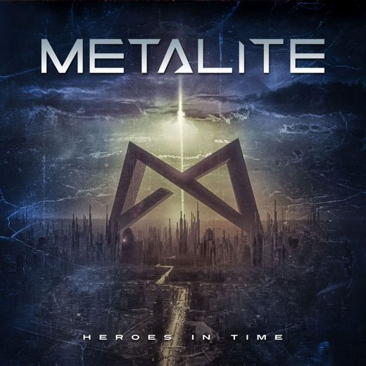 METALITE - Heroes In Time (2017) full