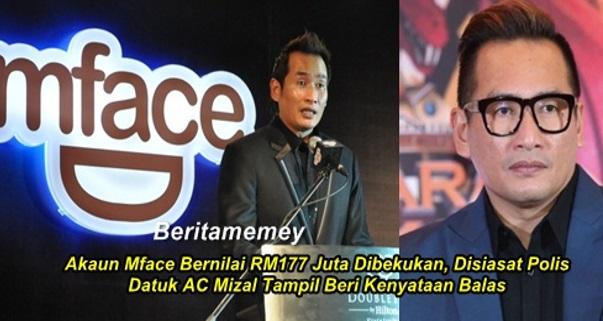Akaun Mface Bernilai RM177 Juta Dibekukan, Disiasat Polis, Datuk AC Mizal Tampil Beri Kenyataan Balas