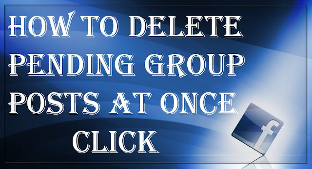 How To Delete Pending Group Posts At Once Click
