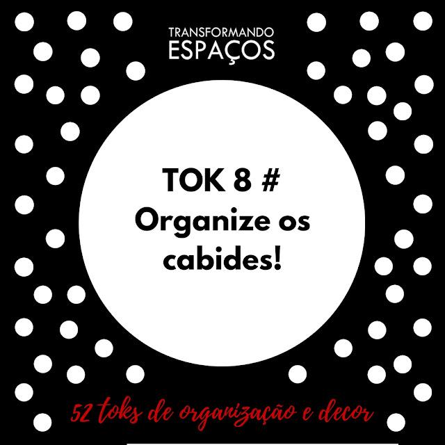 Tok 8 # Organize os cabides! | Desafio 52 toks de organização e decor