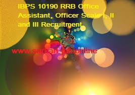 IBPS 10190 RRB Office Assistant, Officer Scale I, II and III Recruitment