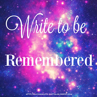 Write to be remembered.