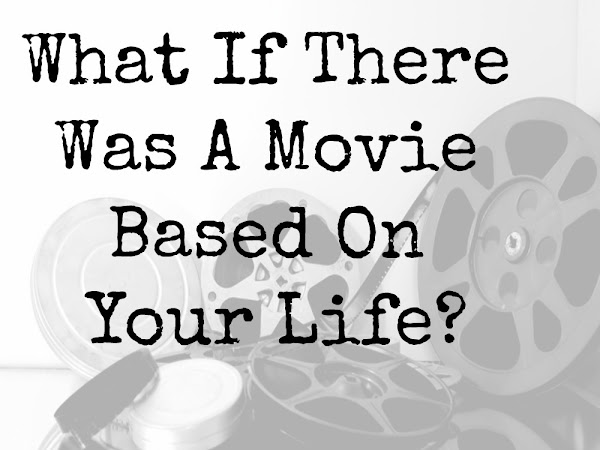 Movie Based On Your Life TAG!