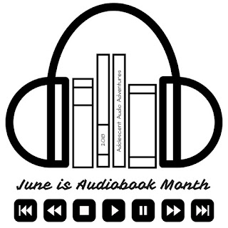 June is Audiobook Month 2018 at Adolescent Audio Adventures