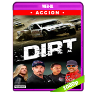 Dirt (2018) WEB-DL 1080p Audio Dual Latino-Ingles