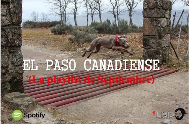 EL PASO CANADIENSE (La playlist de Septiembre)