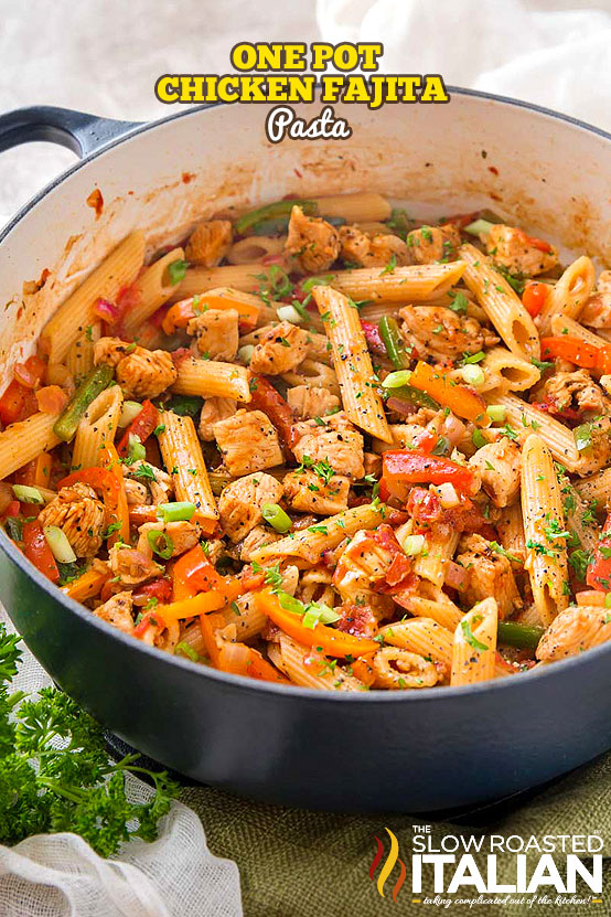 http://www.theslowroasteditalian.com/2018/01/one-pot-chicken-fajita-pasta.html