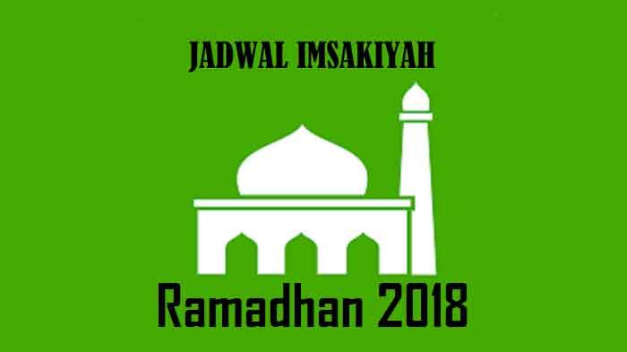Jadwal Imsakiyah & Buka Puasa Ramadhan Tahun 2018 di Kota-Kota Besar Indonesia