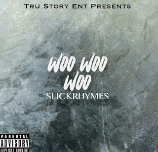 New Music: Slickrhymes – Woo Woo Woo