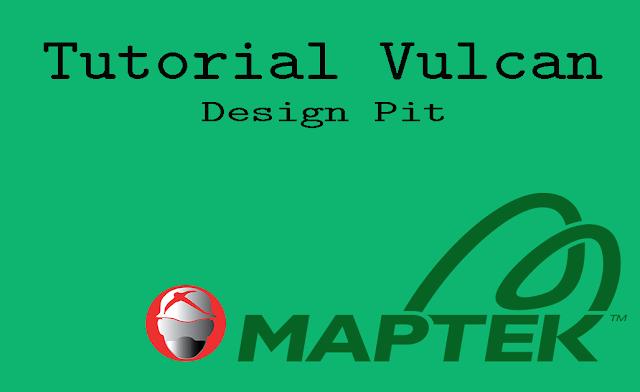 Tutorial Maptek Vulcan Design Pit