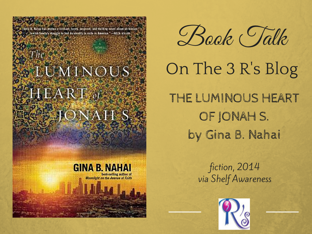 book discussion on The 3 Rs Blog: THE LUMINOUS HEART OF JONAH S. by Gina B. Nahai