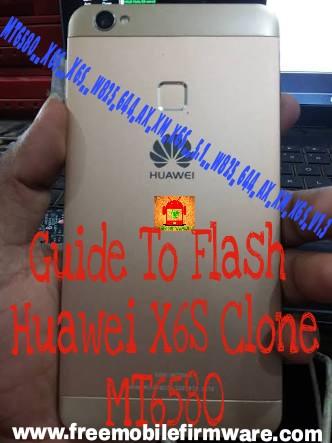 Guide To Flash Huawei X6S Clone MT6580__X6s__X6s__w825_644_ax_xm_x6s__5.1__w825_644_ax_xm_x6s_v1.3