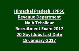 Himachal Pradesh HPPSC Revenue Department Naib Tehsildar Recruitment Exam Notification 2017 20 Govt Jobs Last Date 18-January-2017