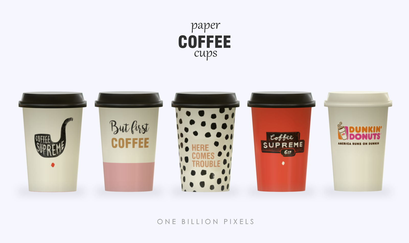 paper coffee cups the sims 4 one billion pixels. Black Bedroom Furniture Sets. Home Design Ideas