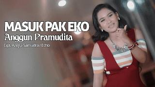 Lirik Lagu Anggun Pramudita - Masuk Pak Eko