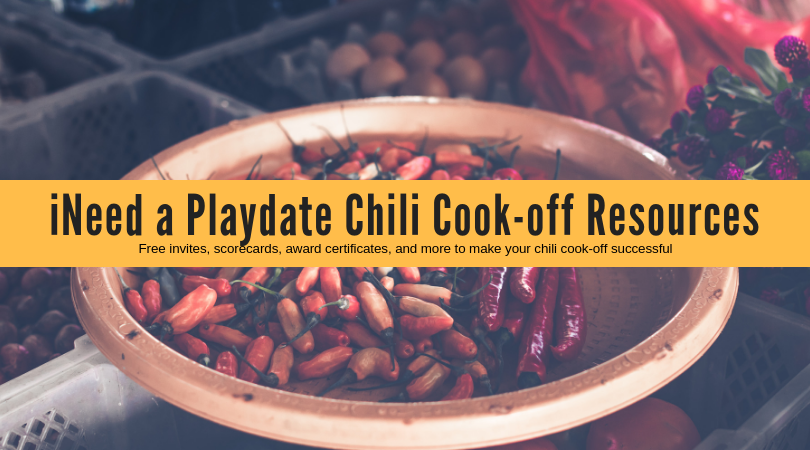 iNeed a Playdate Chili Cook-off Resources