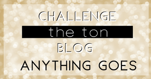 The Ton April Challenge - Anything Goes