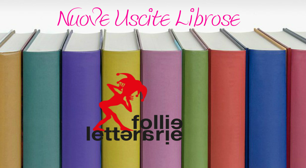 Follie Letterarie USCITE LIBROSE