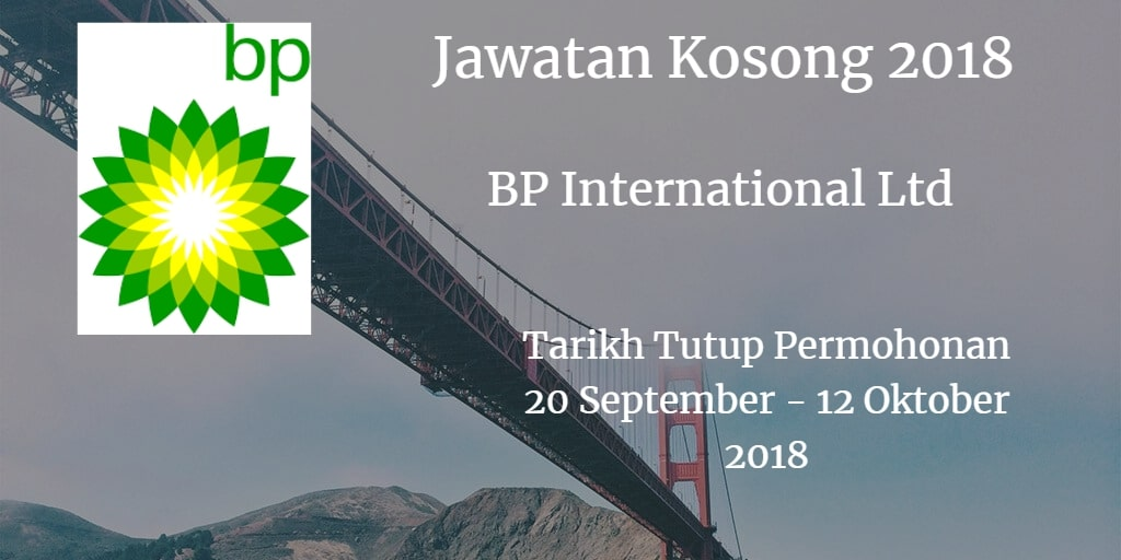 Jawatan Kosong BP International Ltd 20 September - 12 Oktober 2018