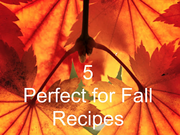 5 Perfect for Fall Recipes- #FiveForFriday