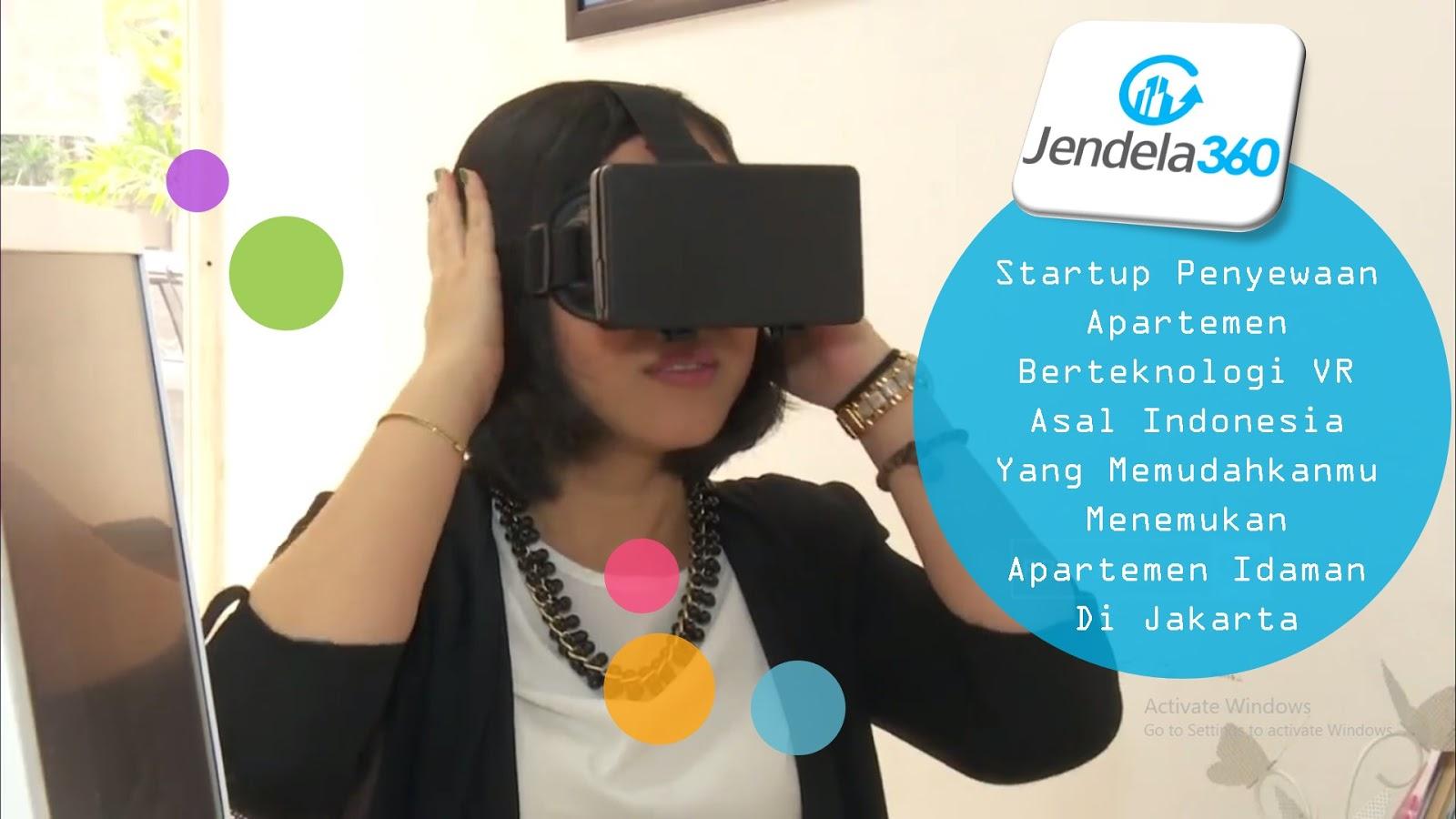 Jendela360: Startup Penyewaan Apartemen Berteknologi VR  Asal Indonesia Yang Memudahkanmu Menemukan Apartemen Idaman Di Jakarta