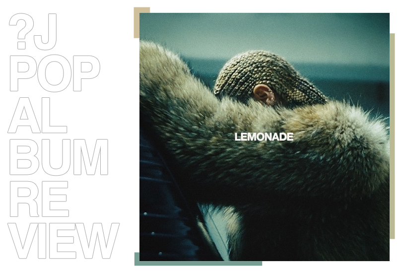 Album review: Beyoncé - Lemonade | Random J Pop