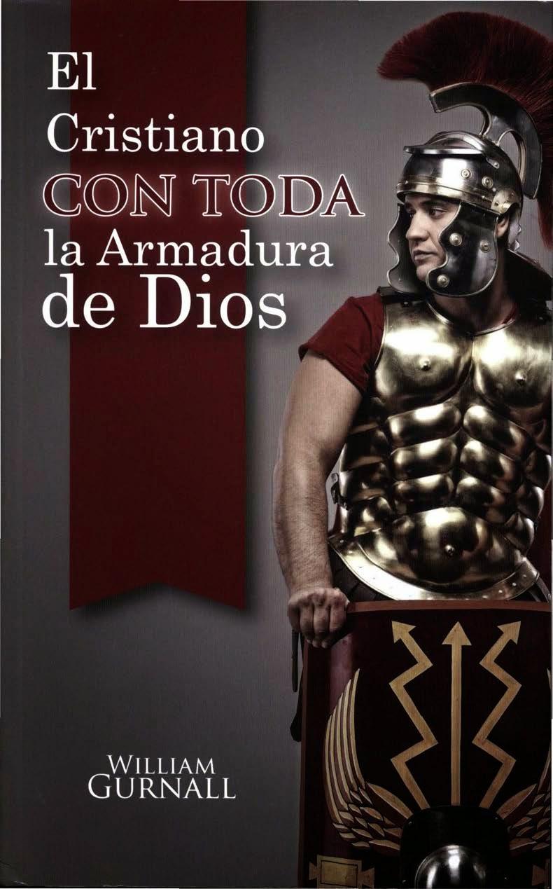 William Gurnall-El Cristiano Con Toda La Armadura De Dios-