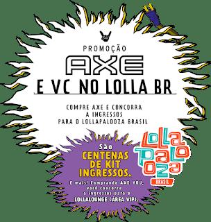 Promoção Axe e Você no Lolla BR