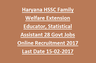 Haryana HSSC Family Welfare Extension Educator, Statistical Assistant 28 Govt Jobs Online Recruitment 2017 Last Date 15-02-2017