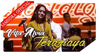 Lirik Lagu Vita Alvia - Teraniaya