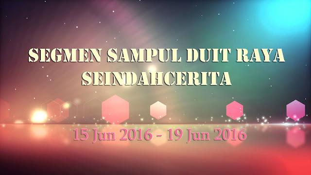 http://seindahcerita.blogspot.my/2016/06/segmen-sampul-duit-raya-seindahcerita.html