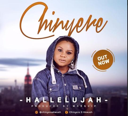 MUSIC: CHINYERE - ''HALLELUJAH'' || @chinyereakwueh