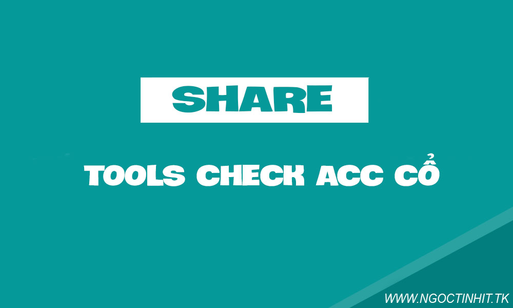 [Share] Tool Check Mail Acc Cổ