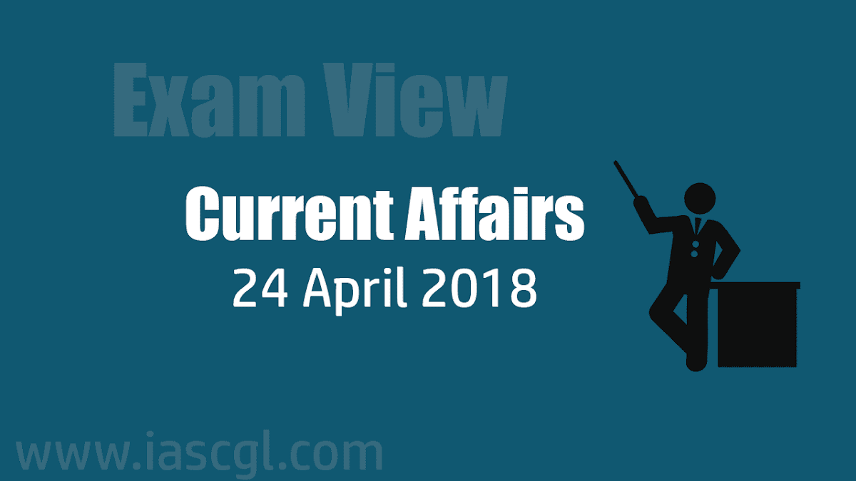 Current Affair 23-24 April 2018