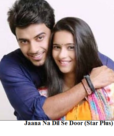 Jaana Na Dil Se Door (Star Plus)