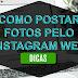 COMO POSTAR FOTOS PELO INSTAGRAM WEB