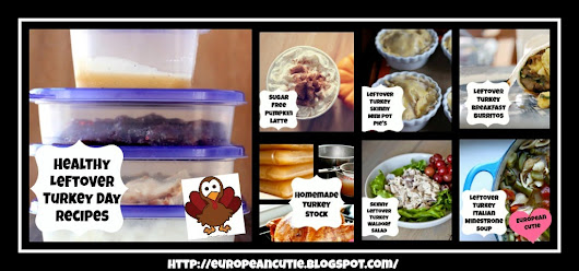European Cutie ♥:  Healthy Leftover Turkey Day Recipes ♥