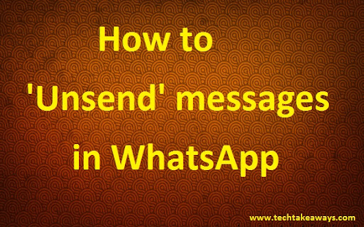 How to 'unsend' messages in WhatsApp