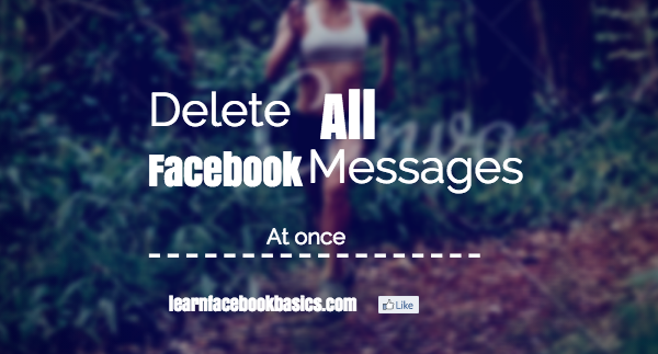 How to Delete all messages at once on Facebook