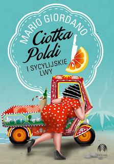 """Fragment książki """"Ciotka Poldi i Sycylijskie Lwy"""" Mario Giordano do przeczytania na stronie wydawnictwa Initium. Przed premierą!"""