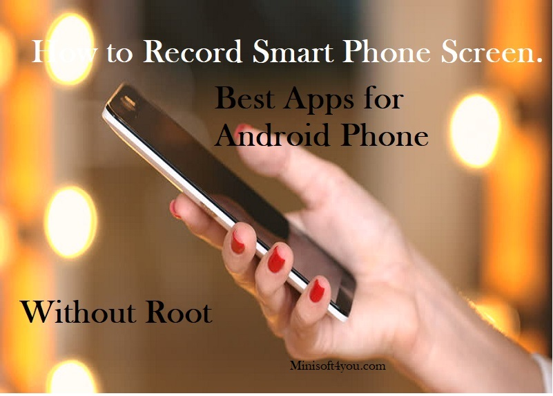 https://www.minisoft4you.com/2018/08/how-to-record-mobile-phone-screen-what.html