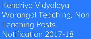Kendriya Vidyalaya Warangal Teaching, Non Teaching Posts Notification