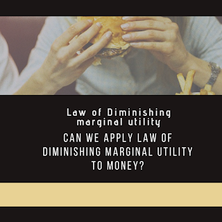 Does law of diminishing marginal utility apply to money?