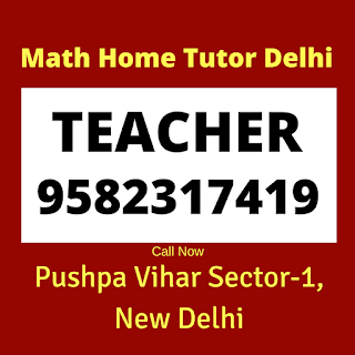 Best Maths Tutors for Home Tuition in Pushpa Vihar. Call:9582317419