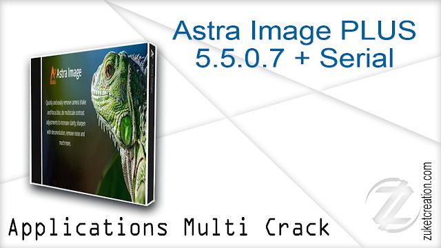 Astra Image PLUS 5.5.0.7 + Serial