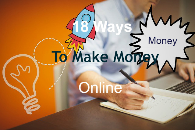 18 Ways to Make Money online without Investment